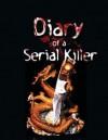 Diary of a Serial Killer(Updated) - Daniel Quinn