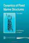 Dynamics Of Fixed Marine Structures - N.D.P. Barltrop, A.J. Adams