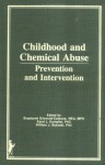 Childhood and Chemical Abuse: Prevention and Intervention - Mary Frank, Stephanie Griswold-Ezekoye, Karol L Kumpfer