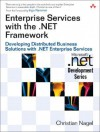 Enterprise Services with the .Net Framework: Developing Distributed Business Solutions with .Net Enterprise Services - Christian Nagel