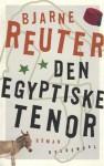 Den egyptiske tenor - Bjarne Reuter