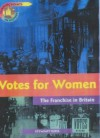 Votes For Women (Turning Points In History) - Stewart Ross