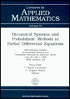 Dynamical Systems and Probabilistic Methods in Partial Differential Equations: 1994 Summer Seminar on Dynamical Systems and Probabilistic Methods for - Percy Deift