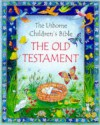 The Old Testament - Heather Amery, Jenny Tyler, Linda Edwards, Linds Edwards