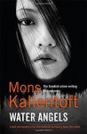 Water Angels (Malin Fors 6) by Mons Kallentoft (23-Apr-2015) Paperback - Mons Kallentoft