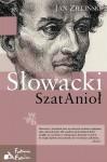 SzatAnioł: powikłane życie Juliusza Słowackiego - Jan Zieliński