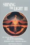 Shining the Light III: Humanity Gets a Second Chance (Shining the Light Series, Book 3) - Robert Shapiro, Arthur Fanning, Robert Meyer