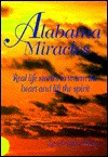 Alabama Miracles: Real Life Stories to Warm the Heart & Lift the Spirit - Lynn Grisard Fullman