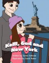 Kelli, God and New York - Jackie Dubrule, David Baker