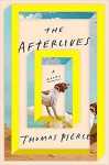 The Afterlives: A Novel - Thomas Pierce