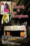 The Church & the Kingdom - Hirron Ignatius Williams, Linda D. Williams