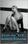 Fear No Evil - Lizbeth Dusseau