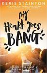 My Heart Goes Bang - Keris Stainton