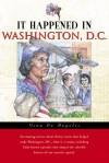 It Happened in Washington, D.C. - Gina DeAngelis