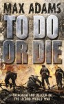 To Do or Die - Max Adams, Peter Stuart Smith