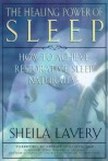 The Healing Power of Sleep: How to Achieve Restorative Sleep Naturally - Sheila Lavery
