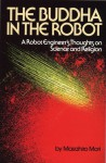 The Buddha in the Robot: A Robot Engineer's Thoughts on Science and Religion - Masahiro Mori, Charles S. Terry