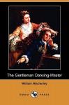 The Gentleman Dancing-Master (Dodo Press) - William Wycherley