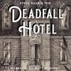 Deadfall Hotel - Matt Godfrey, Steve Rasnic Tem, Steve Rasnic Tem