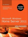 Microsoft Windows Home Server 2011 Unleashed - Paul McFedries