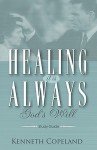 Healing It Is Always God's Will Study Guide - Kenneth Copeland