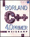 The Borland C++ 4.0 Primer/Book and Disk - Keith Weiskamp