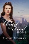 Until We Find Home - Cathy Gohlke