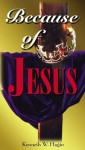 Because of Jesus - Kenneth W. Hagin