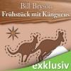 Frühstück mit Kängurus: Australische Abenteuer - Oliver Rohrbeck, Bill Bryson