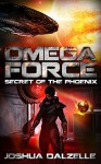 Omega Force: Secret of the Phoenix - Joshua Dalzelle