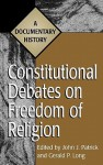 Constitutional Debates on Freedom of Religion: A Documentary History - John J. Patrick