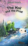 The Koi and the Frog - Richard Plourde, Fabrice Boulanger