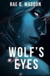 Wolf's Eyes (Amendyr) (Volume 2) - Rae D. Magdon