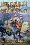 Westy Martin in the Yellowstone - Percy Keese Fitzhugh