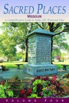 Sacred Places: Missouri: A Comprehensive Guide to Early LDS Historical Sites (Sacred Places a Comprehensive Guide to Early Lds Historical Sites) - Lamar C. Berrett, Max H. Parkin