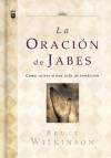 La Oracion de Jabes = The Prayer of Jabez - Bruce Wilkinson