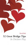 52 Great Bridge Tips in Declarer Play - David Bird