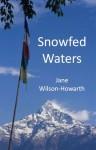 Snowfed Waters - Jane Wilson-Howarth