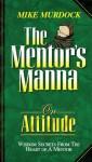 Mentor's Manna on Attitude - Mike Murdock