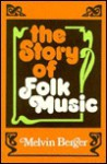 The Story Of Folk Music - Melvin A. Berger