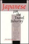 Japanese for the Travel Industry - Boyé Lafayette de Mente