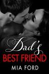 Dad's Best Friend - Mia Ford