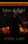 Ashes of Night (The Haunted High #5) - Cheree Alsop