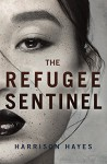 The Refugee Sentinel - Harrison Hayes
