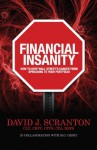 Stop the Financial Insanity, How to Keep Wall Street's Cancer from Spreading to Your Portfolio - David J. Scranton, M.G. Crisci