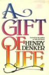 A Gift of Life - Henry Denker
