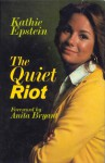 The Quiet Riot - Kathie Epstein, Kathie Lee Gifford