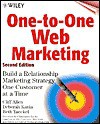 One-To-One Web Marketing: Build a Relationship Marketing Strategy One Customer at a Time [With CDROM] - Cliff Allen, Deborah Kania