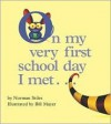 On My Very First School Day I Met.. - Norman Stiles