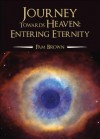 Journey Towards Heaven: Entering Eternity - Pam Brown